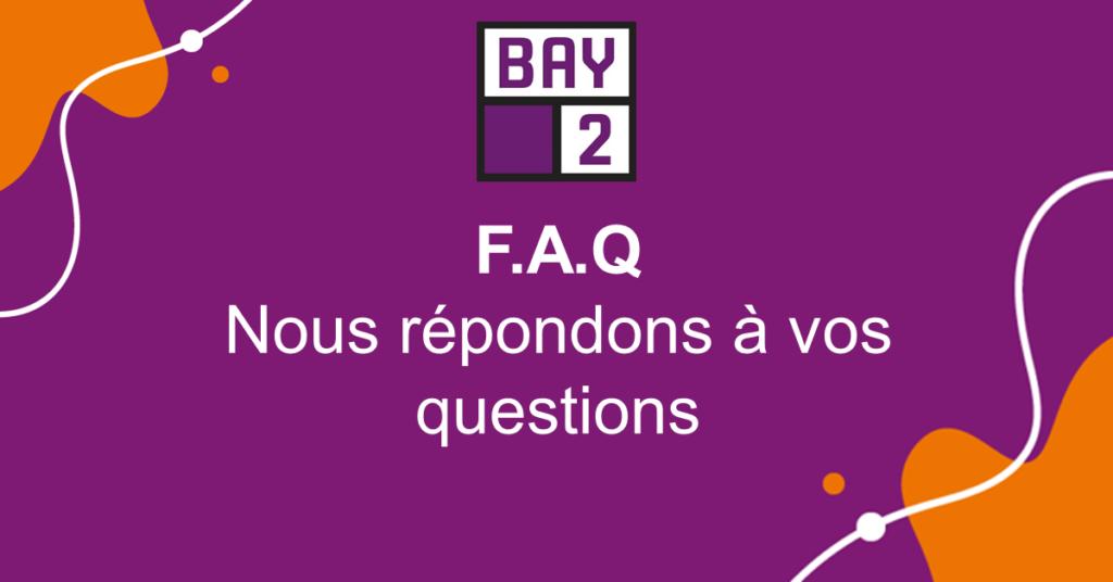 FAQ Foire aux questions BAY 2